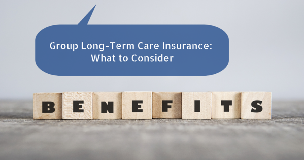 Group Long-Term Care Insurance: What to Consider